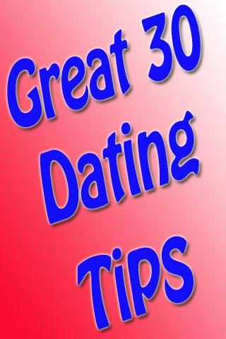 Great 30 Dating Tips