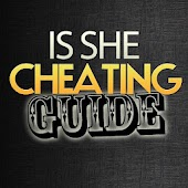 Is She Cheating Guide