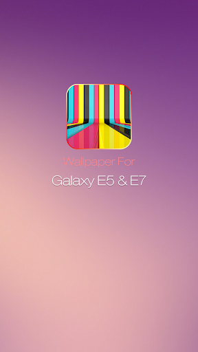 Wallpaper For Galaxy E5 E7