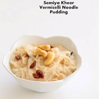 Vermicelli Pudding - Seviyan Kheer