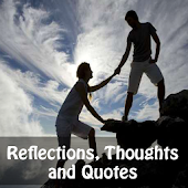 Reflections, Thoughts & Quotes