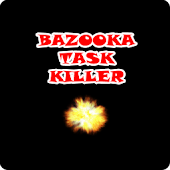 BAZOOKA TASK KILLER