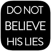 Do Not Believe His Lies