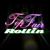 Top Fair Rollin
