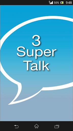 3 Super Talk