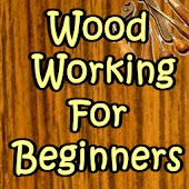 Wood Working For Beginners