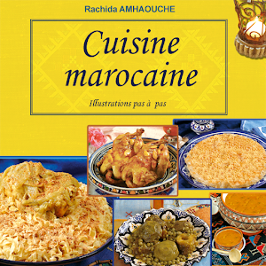 Toute la Cuisine Marocaine, de Rachida Amhaouche  Lisez gratuitement