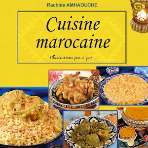 TOUTE LA CUISINE MAROCAINE de Rachida Amhaouche
