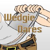 Wedgie Dares