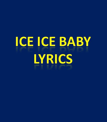 Lyrics to Ice Ice Baby