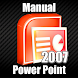 Basic PowerPoint 2007 Manual
