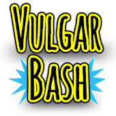 Vulgar Bash! Cards Against!