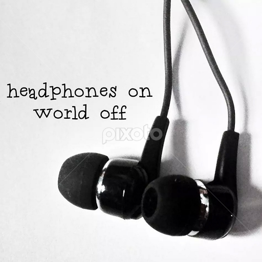 Headphones On World Off Quotes Sentences Typography Pixoto