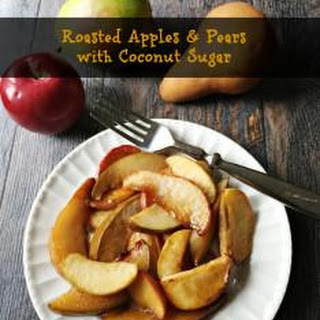 Roasted Apples and Pears with Coconut Sugar