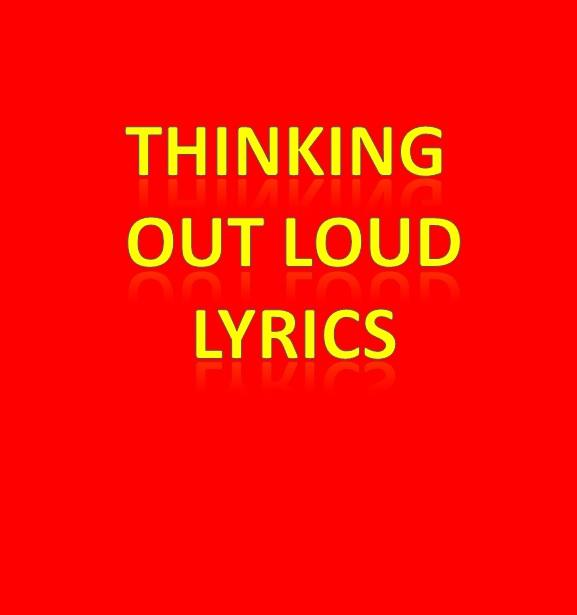 Thinking Out Loud Lyrics - Android Apps on Google Play