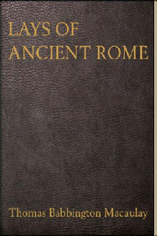 macaulays essays and lays of ancient rome Lord macaulay's essays & lays of ancient rome 1899 - london - longmans, green and co macaulays essays, 1882 leather bound book macaulay's essays, full calf, london 1883, a new edition (1st edition.