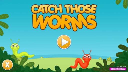 CATCH THOSE WORMS