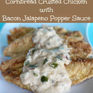 Cornbread Crusted Chicken with Bacon Jalapeno Popper Sauce.