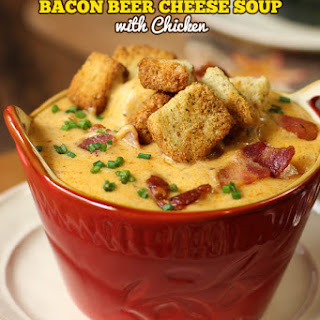 Bacon Beer Cheese Soup with Chicken.