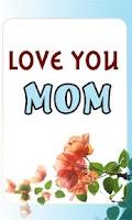 Screenshot of Love you Mom - Sayings For MOM