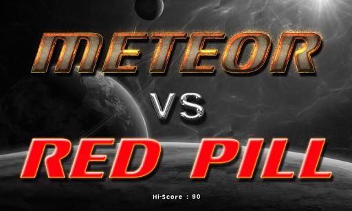 Meteor vs Red Pill