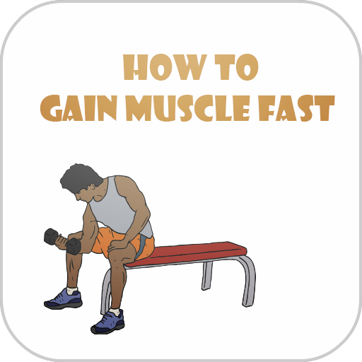 How to Get Muscle Fast