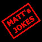 Matt's jokes