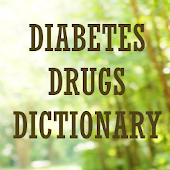 Diabetes Drugs Dictionary
