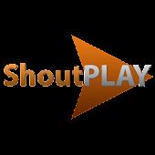 ShoutPlay