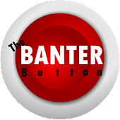 The Banter Button