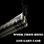 WORK FROM HOME AND EARN CASH