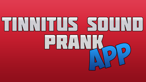 Tinnitus Prank