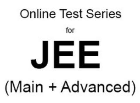 JEE MAIN ADVANCED TEST SERIES