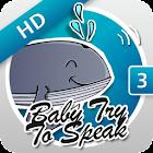 Baby, Try To Speak 3 icon