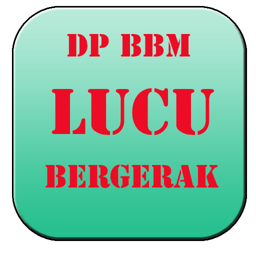 DP BBM LUCU BERGERAK
