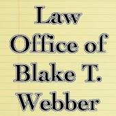 Law Office of Blake T. Webber