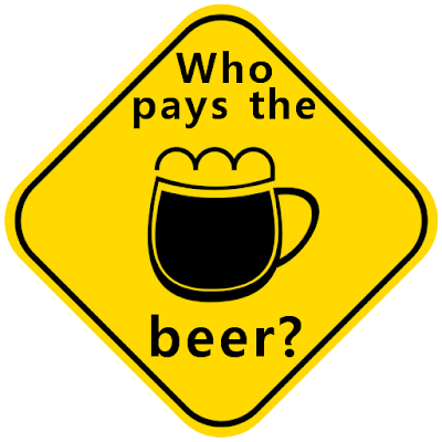 Who pays the beer?