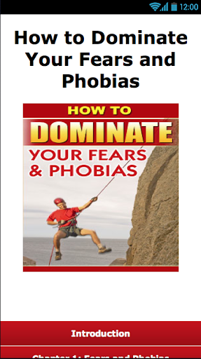 How to Dominate Fear Phobias