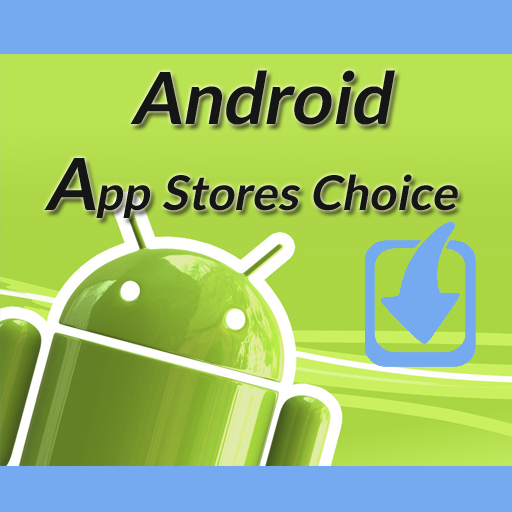 Android App Stores Choice