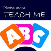 Mom Teach Me...