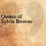 Quotes of Sylvia Browne