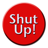 Shut Up! : The App