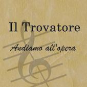 Il Trovatore-Andiamo all'Opera
