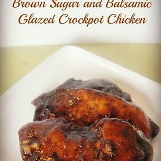 Brown Sugar and Balsamic Glazed Crock Pot Chicken Recipe