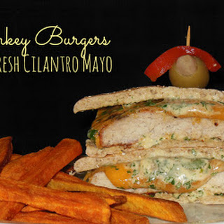 Turkey Burgers with Fresh Cilantro Mayo.