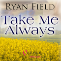TAKE ME ALWAYS-GAY LOVE STORY  logo